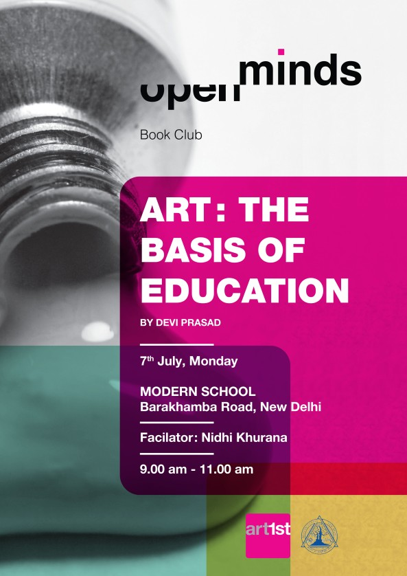 Art: The Basis of Education by Devi Prasad 7th July, Monday Facilitator:  Nidhi Khurana  Modern School Barakhambha Road, New Delhi