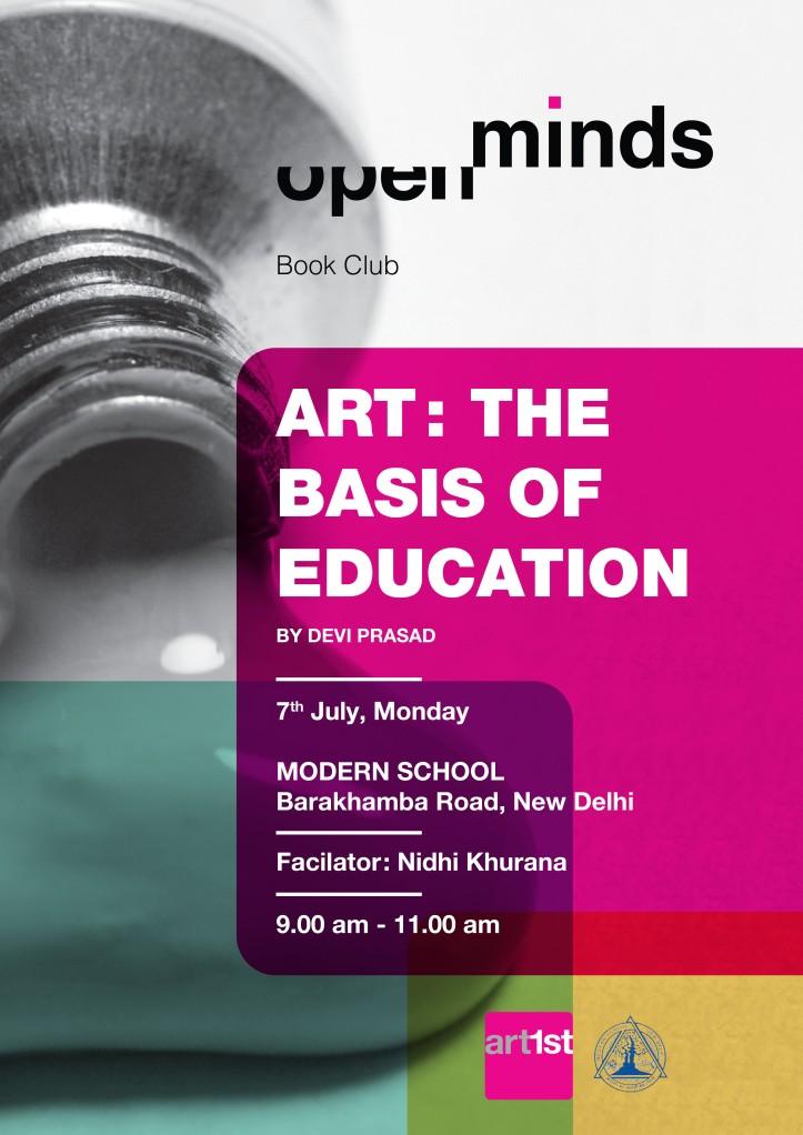Art: The Basis of Education by Devi Prasad 7th July, Monday Facilitator:  Nidhi Khurana  Modern School Barakhambha Road, New Delhi